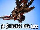 Motocross- 2 Strokes For Life