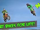 Dirt Bikes for Life!