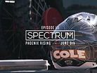 "Spectrum: Episode III - Cole Seely ""Phoenix Rising"""