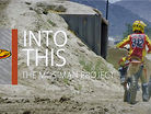Into This! The Mosiman Project Presented By FMF Racing