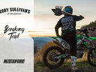 Breaking Trail - Rory Sullivan's Dirt Bike Adventures