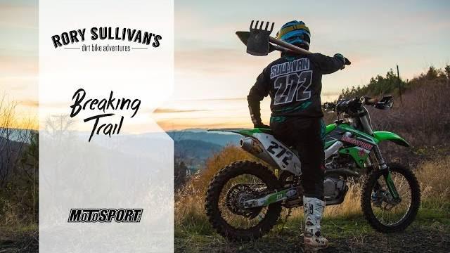 Breaking Trail - Rory Sullivan's Dirt Bike Adventures