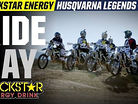 Rockstar Energy Husqvarna Legends Tour - Ride Day
