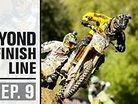 Beyond The Finish Line - Episode 09 Welcome to Hangtown