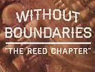 Without Boundaries - The Reed Chapter