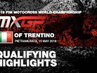 2016 MXGP of Trentino: MXGP Qualifying Highlights
