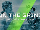 On the Grind - Mitchell Harrison
