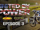 United by Power: Episode 3 - Cooper Webb, Jason Anderson, & Alex Martin