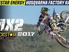 2017 Rockstar Energy Husqvarna Factory Racing MX2 Team Intro