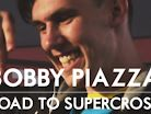 Bobby Piazza - Road to Supercross