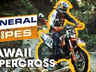 General Sipes: Episode 3 - Hawaiian Supercross Vacation Before the Erzbergrodeo