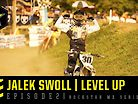 Level Up: Jalek Swoll - Episode 2