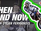 Then and Now: Dylan Ferrandis