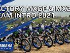 2021 Monster Energy Yamaha MXGP & MX2 Team Intro