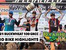 Video Highlights: 2021 Buckwheat 100 GNCC