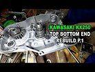 Kawasaki KX250 Top Bottom End Rebuild