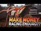 Can You Make Money Racing Enduro Today?