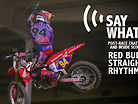 Say What? Red Bull Straight Rhythm
