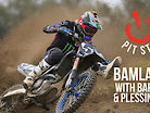 Pit Stop: Bamland With Justin Barcia & Aaron Plessinger