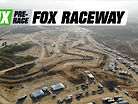 MX Pre-Race: Fox Raceway
