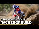 Race Shop Build: 2002 Honda CR125