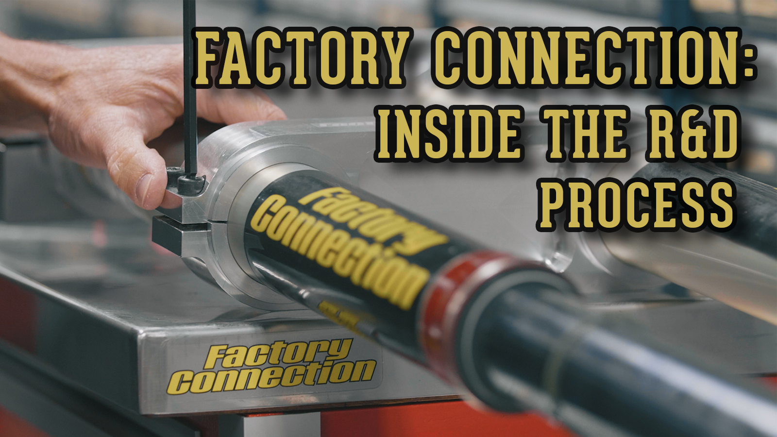Factory Connection: Inside The R&D Process