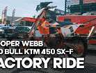 FACTORY RIDE: Cooper Webb Red Bull KTM 450 SX-F