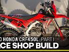 Race Shop Build: 2020 Honda CRF450L Part I