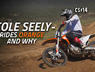 COLE SEELY: Rides Orange And Why