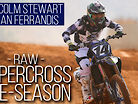 | RAW | Supercross Pre-Season ft. Malcolm Stewart and Dylan Ferrandis