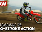 RAW Two-Stroke Action - 2021 GasGas MC 125