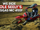 We Ride Cole Seely's GASGAS MC 450F