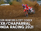 FXR/Chaparral Honda 2021 with Coty Schock and Carson Mumford